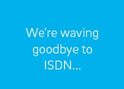 Waving goodbye to ISDN - Cloudya Cropped.jpg